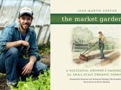 Six Figure Farming with The Market Gardener Jean-Martin Fortier